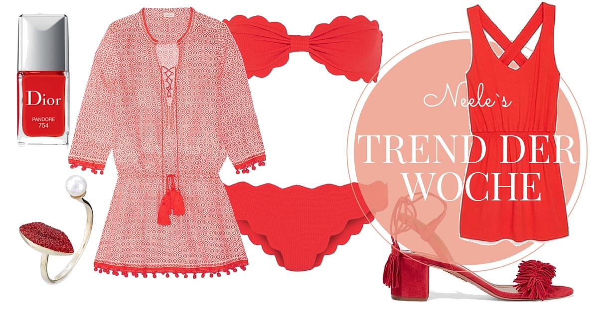 Der Modetrend der Woche ist die Farbe rot. Sie ist einfach supertrendy und passt perfekt zum Sommer 2016