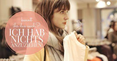 Outfit Tipps wenn ich nichts anzuziehen habe von einer Bloggerin aus Freiburg