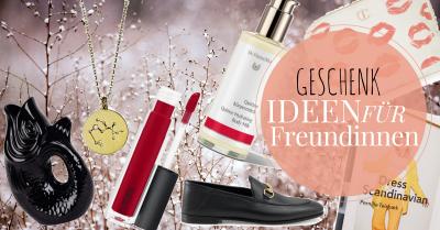 Geschenke Special Freundinnen auf meinem Modeblog