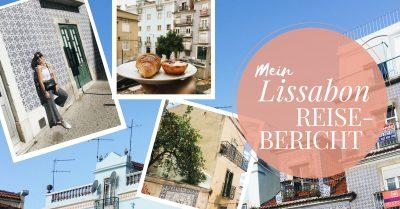 Mein Lissabon Reisebericht mit vielen Reisetipps für einen Citytrip auf meinem Modeblog