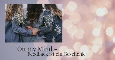 On my Mind Gedanken zum Thema Feedback auf meinem Modeblog